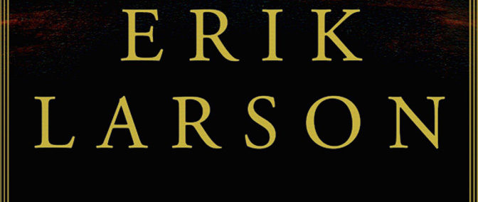 New Erik Larson Book