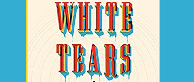 Book Review: White Tears by Hari Kunzru