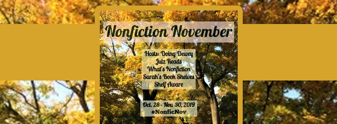WEEK FIVE: My NonFiction November 2019 WRAP